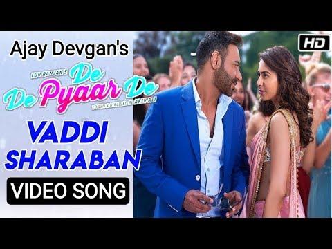 Vaddi Sharaban :- De De Pyaar De | Ajay Devgan, Rakul, Tabu |  Vaddi Sharaban Song