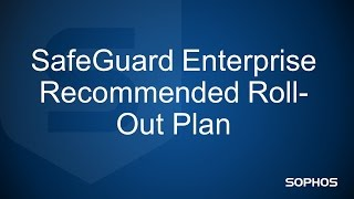 SafeGuard Enterprise Recommended Roll-Out Plan