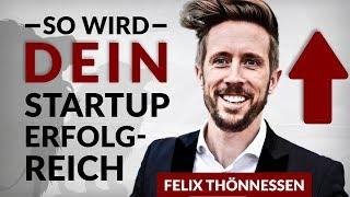Gründer-Tipps vom Startup-Coach aus 'Die Höhle der Löwen' - Felix Thönnessen | Tobias Beck
