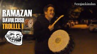 RAMAZAN DAVULCUSU OLUP İNSANLARI TROLLEDİM ! #emjankimlan