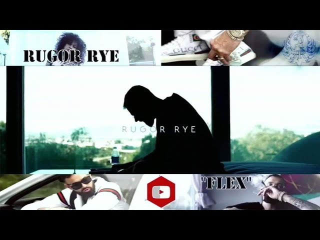 "RUGOR RYE- ""FLEX"" (OFFICIAL VIDEO)"
