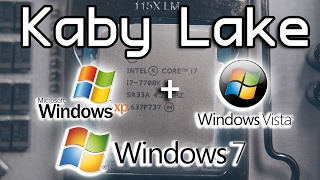 THIS WAS A HUGE FAILURE! - Windows XP, Vista, & 7 Kaby Lake Install