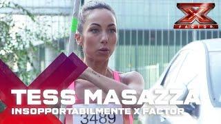 Tess Masazza: 1000 modi per imbucarsi a X Factor