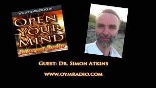 Open Your Mind (OYM) Radio - Dr. Simon Atkins - Sept 6th 2015