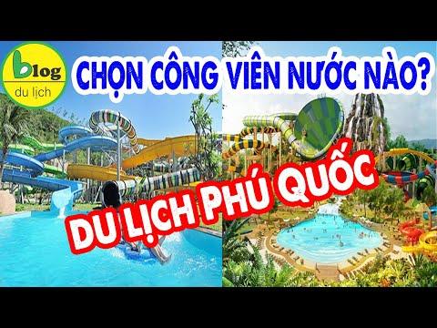 Vinpearl Land và Aquatopia Phú Quốc - công viên nước nào ngon bổ rẻ