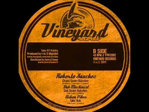 "Roberto Sanchez ""Chant Down Babylon"" + Dubmix part2 by Dub Machinist - Vineyard Records"