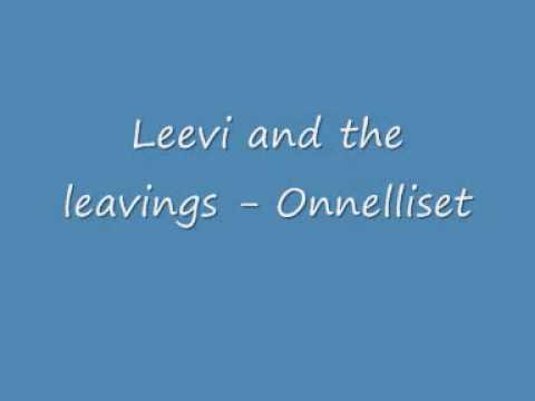 Leevi and the leavings - Onnelliset