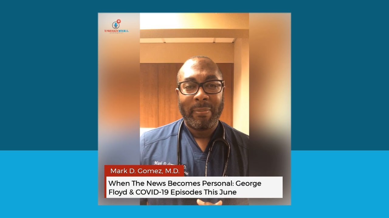 When The News Becomes Personal: George Floyd & COVID-19 Episodes This June