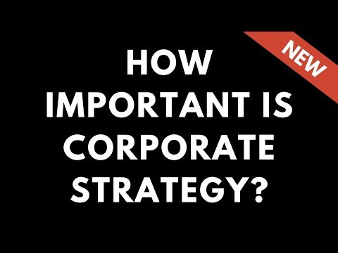 How Important Is Corporate Strategy? | Business Strategy