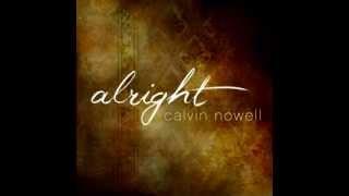 Calvin Nowell- Alright