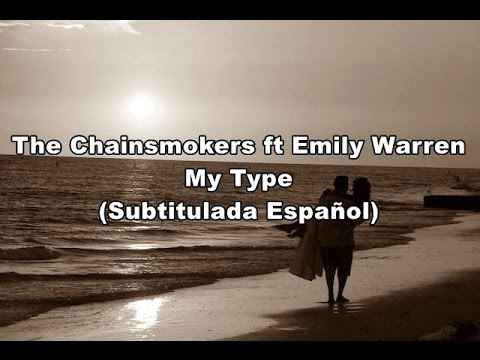 The Chainsmokers - My Type (Subtitulada Español) Ft Emily Warren