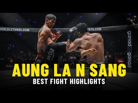 Aung La N Sang's Best Fight Highlights