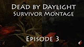Dead by Daylight - Survivor Juke Montage - Episode 3