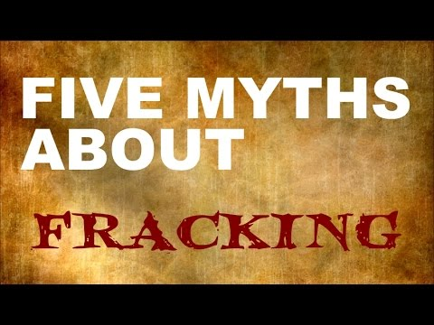 Five myths about fracking