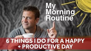 6 Things I Do for a Happy + Productive Day | Chase Jarvis RAW