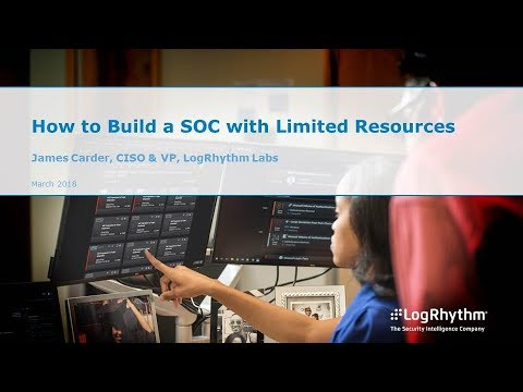 CSS2018LAS21: How to Build A SOC with Limited Resources - Logrhythym