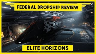 Federal Dropship Review - Elite Dangerous Horizons Federal Dropship Loadout for Bounty Hunting
