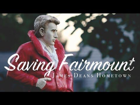 SAVING FAIRMOUNT - James Dean's Hometown