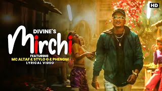 Mirchi Lyrics - Divine Ft. MC Altaf, Stylo G, Phenom | Punya Paap | LyricsHubYT