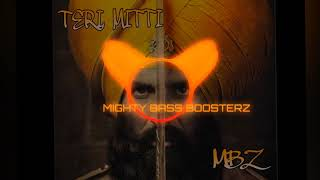 Download Lagu Teri Mitti || bass boosted ||B Praak Manoj Muntashir || MBZ || MP3