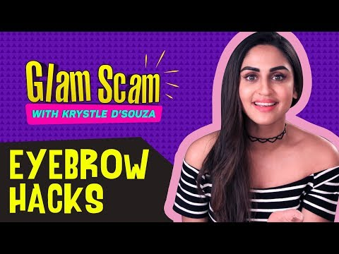 Eyebrow Hacks with Krystle D'souza | Glam Scam