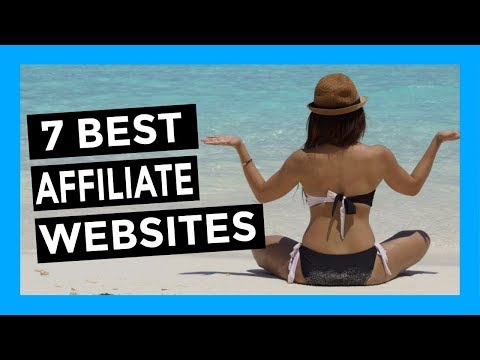 AFFILIATE MARKETING FOR BEGINNERS – TOP 7 BEST WEBSITES FOR AFFILIATE MARKETING 2018