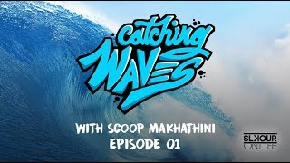 Catching Waves With Scoop Makhathini Ep. 1