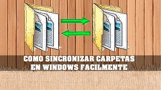 COMO SINCRONIZAR CARPETAS EN WINDOWS FACILMENTE