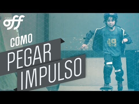Pegar Impulso - Manobras de Skate - Canal Off