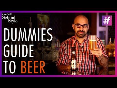 Dummies Guide To Beer | Aneesh Bhasin | #fame School Of Style
