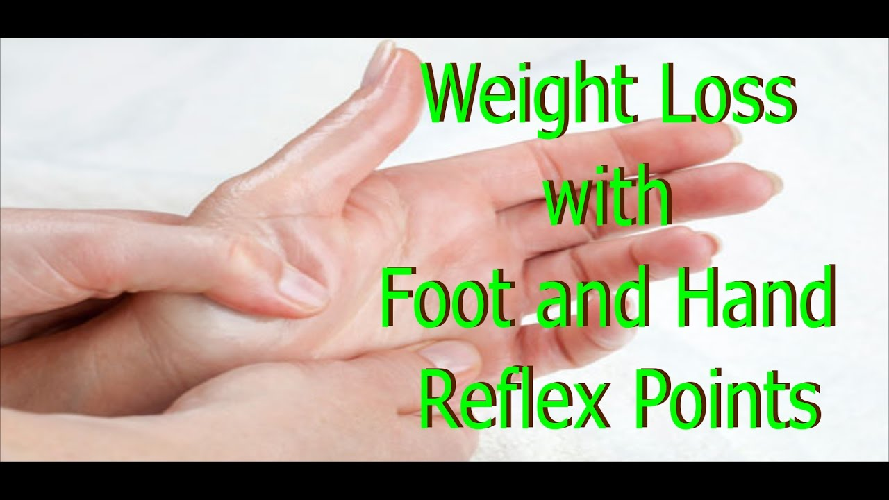 How To Do Reflexology For Weight Loss Do Foot And Hand Reflexology