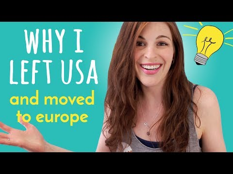WHY I LEFT USA (And Moved to Europe)