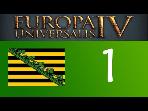 Let's Play Europa Universalis 4 Saxony [1] - Anhalt Acquisition