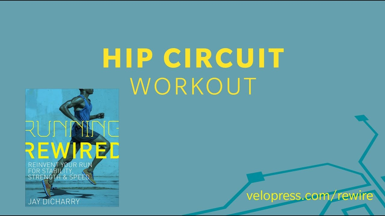 Jay Dicharry's RUNNING REWIRED Workout: Hip Strength Circuit