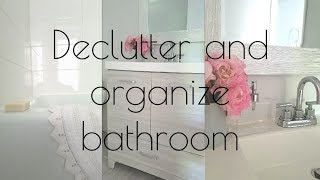 DECLUTTER AND ORGANIZE BATHROOM WITH ME/minimalist bathroom