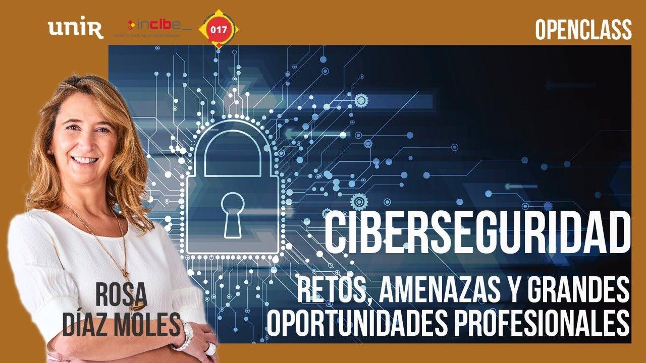 Ciberseguridad: retos, amenazas y grandes oportunidades profesionales. Charla con Rosa Díaz  | UNIR