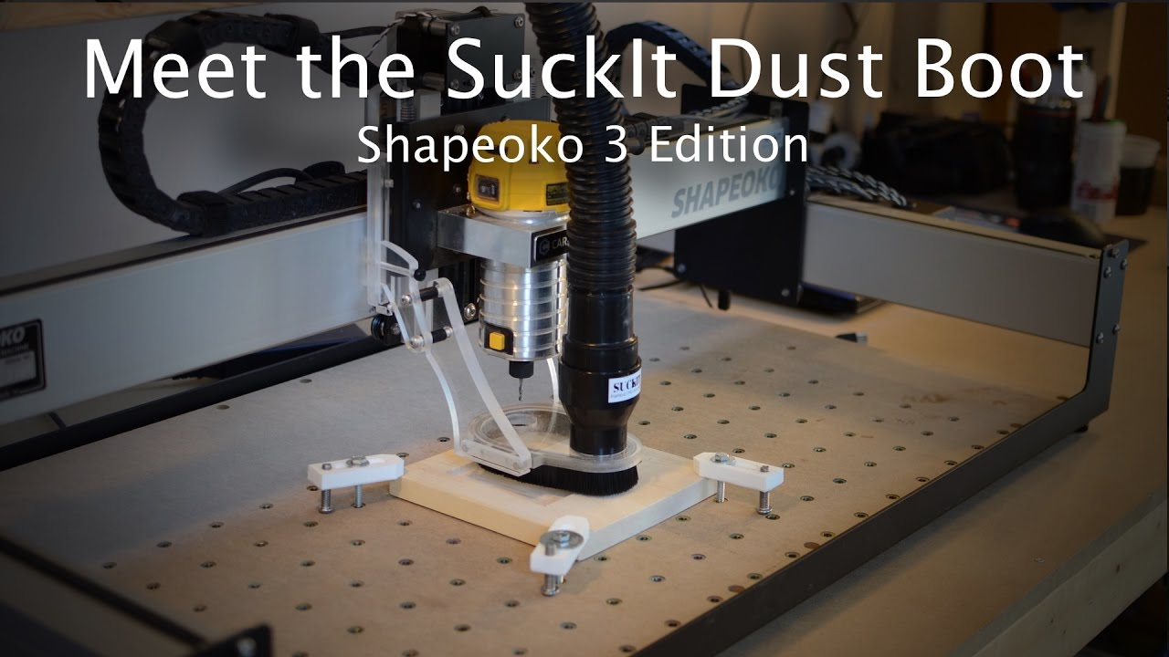 Meet the SuckIt Dust Boot: Shapeoko 3 Edition - Смотреть