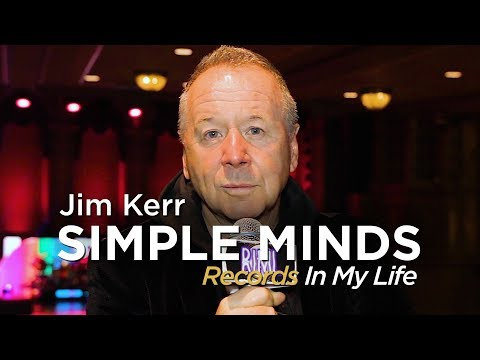 Simple Minds  - Jim Kerr - Records In My Life (2018 interview)