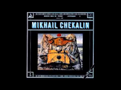 Mikhail Chekalin: Meditative Music For A Prepared Electric O