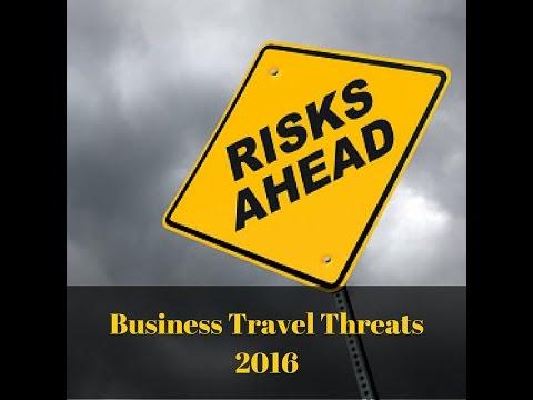 Top 5 Business Travel Threats 2016
