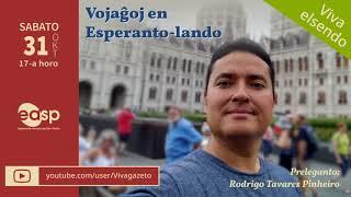 Prelego: Vojaĝoj en Esperanto-lando # Preleganto: RODRIGO TAVARES # 31 OKT 2020