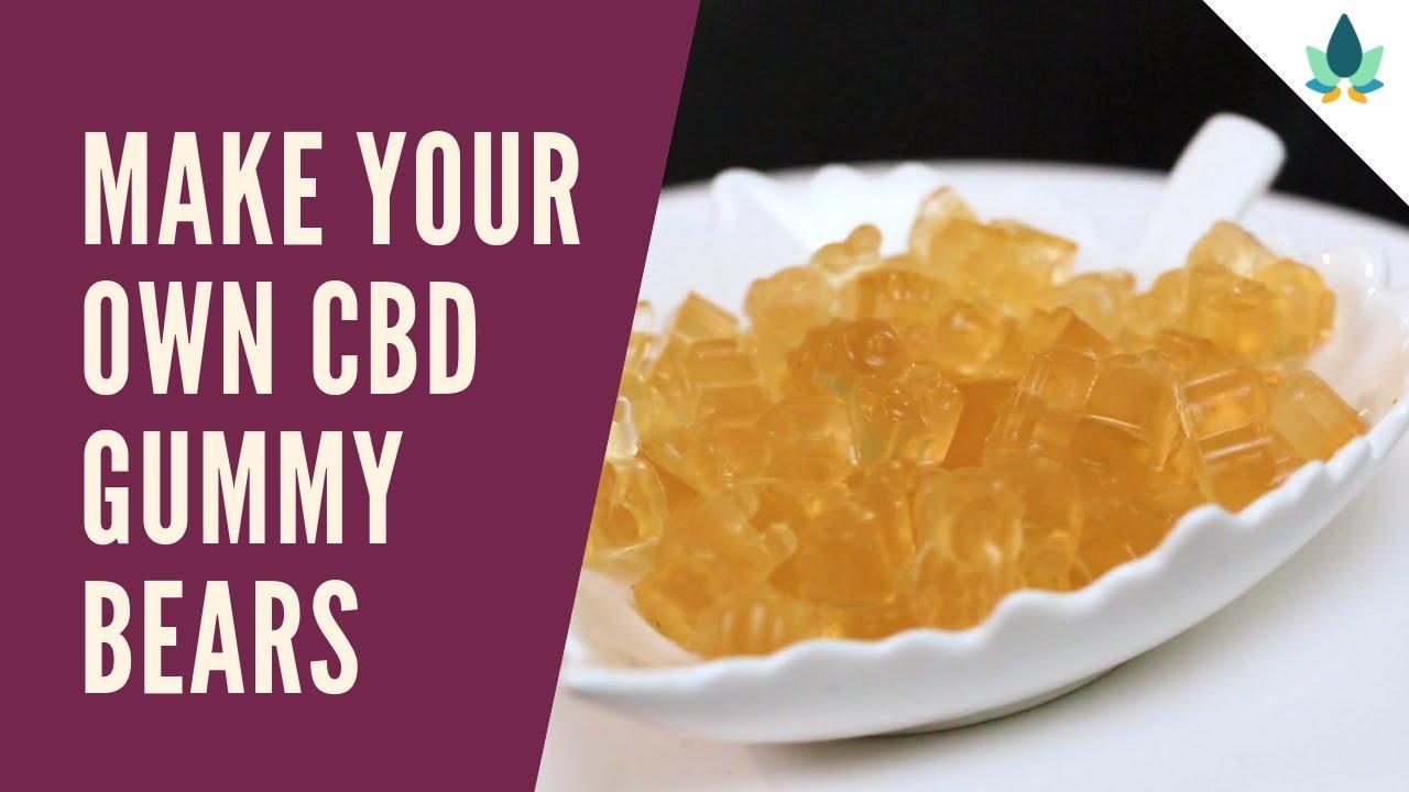 How To Make Your Own CBD Gummy Bears - Cannabidiol Gummy Recipe