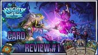 Hearthstone : Card Review #1 So it Begins Knights of the Frozen Throne
