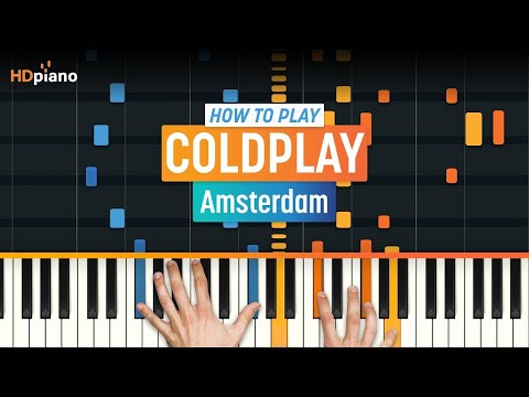 How To Play Amsterdam  Coldplay  HDpiano Part 1 Piano Tutorial
