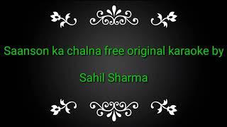 Saanson ka chalna free original karaoke track by sahil sharma