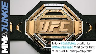 Daily Debate: What do you think about the new UFC belt?