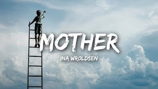 Download lagu Ina Wroldsen - Mother (Lyrics)
