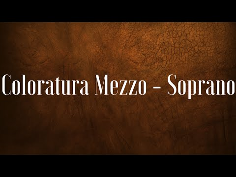 Coloratura Mezzo - Soprano color (unfinished video)