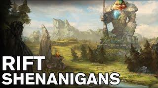 RIFT SHENANIGANS 7