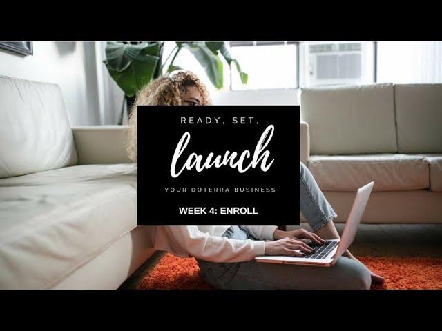 WEEK FOUR: : ENROLL🌿 Ready, Set, LAUNCH
